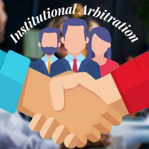 Institutional Arbitration