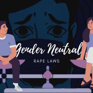 Gender Neutral Rape Laws